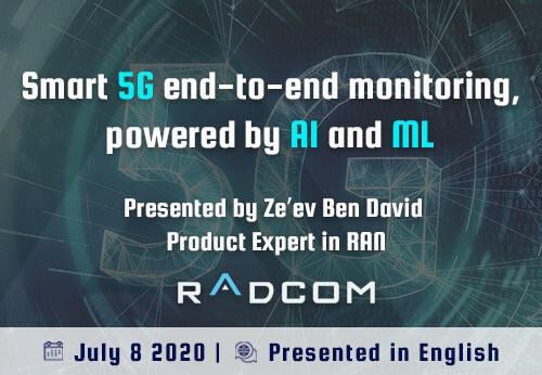 Radcom smart 5G end to end monitoring powered by AI and ML