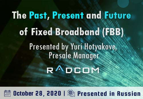 The past present and future of fixed broadband (FBB) delivered in russian